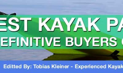 Best Kayak Paddle Ultimate Buyers Guide 2017